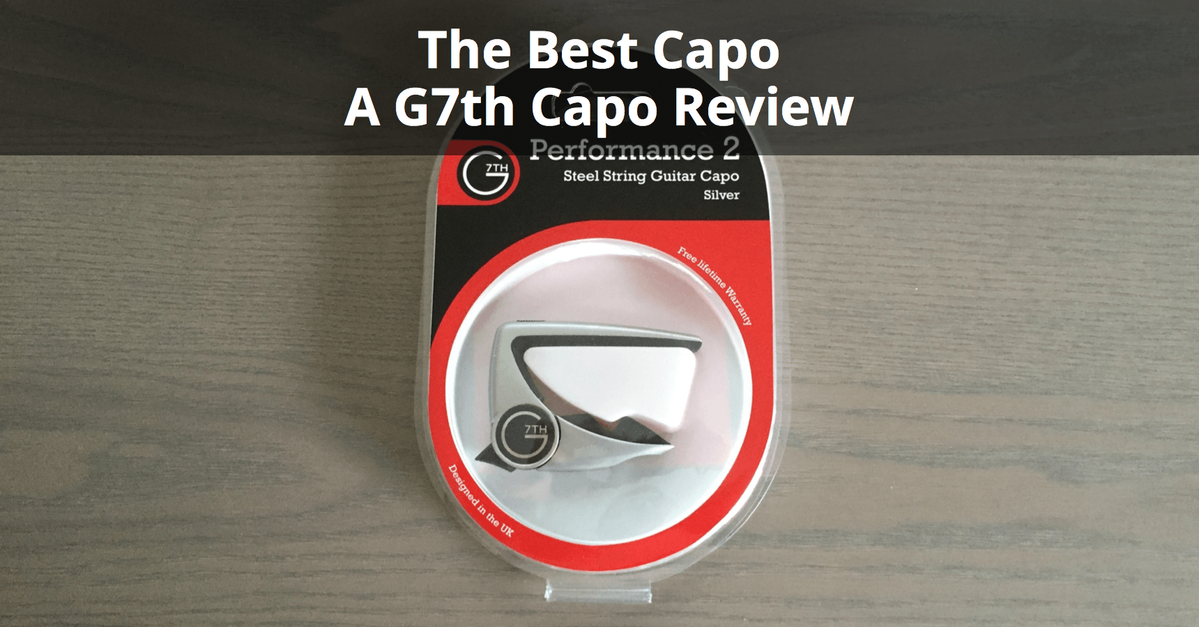 The Best Capo A G7th Capo Review Musician Tuts