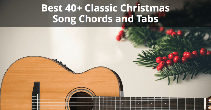 Best 40+ Classic Christmas Song Chords and Tabs | Musician Tuts