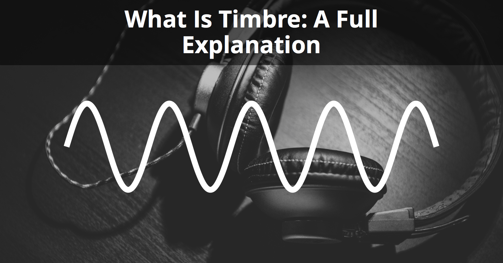 What Is Timbre A Full Explanation Musician Tuts