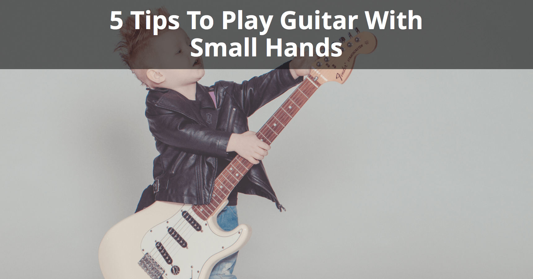 5 Tips To Play Guitar With Small Hands Musician Tuts How Read Chord Diagrams Self Taught Lessons