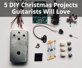 diy christmas projects guitarists