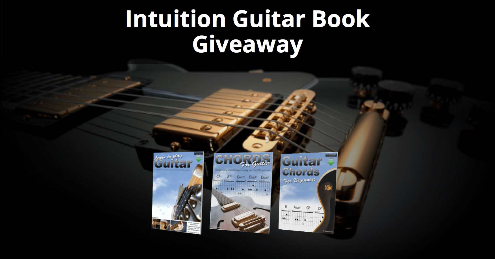 Intuition Guitar Book Giveaway 3 Chances To Win 2 Free Books Per