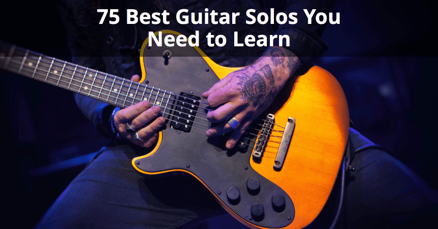 75 Best Guitar Solos You Need to Learn - Categorized by Easy