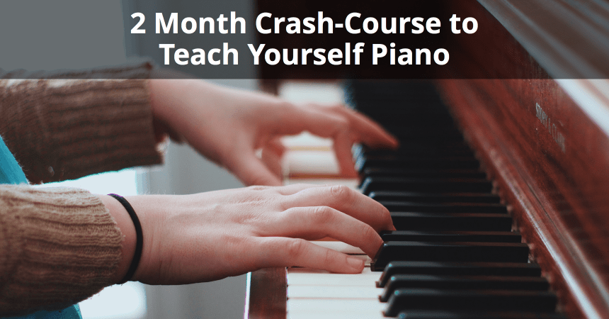 2 Month Crash-Course to Teach Yourself Piano | Musician Tuts